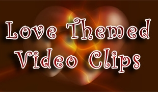 Love Themed Video Clips
