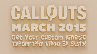 Callouts March 2015, Kinetic Typography 3D!