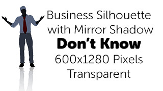 Don't Know Business Silhouette Mirror Transparent