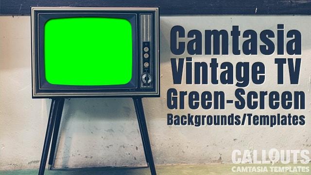 Camtasia Vintage TV Green Screen Templates