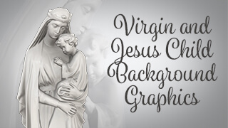 Virgin and Jesus Child Statue Background Graphics