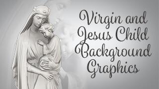 Virgin and Jesus Child Statue Background Graphics