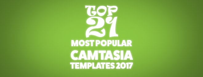 Top 21 Most Popular Camtasia Templates in 2017