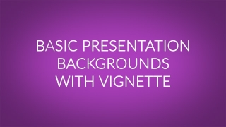Basic Presentation Backgrounds with Vignette