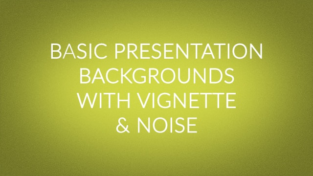 Basic Presentation Backgrounds with Vignette and Noise