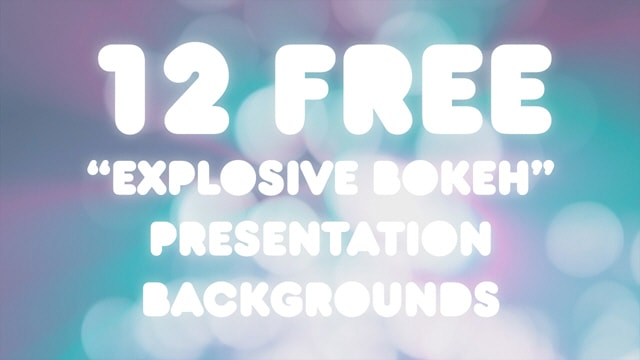 12 Free Explosive Bokeh Presentation Backgrounds