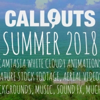 Callouts Summer 2018 – Camtasia Cloudy Animations, Nature, Aerials and Much More…