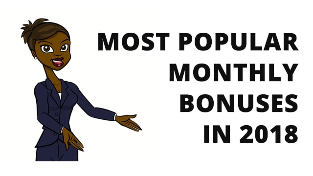 Most Popular Monthly Bonuses in 2018