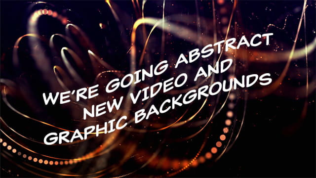 We're Going Abstract – New Video Backs, Graphic Backs and Music