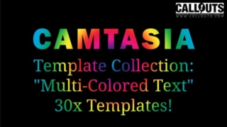 Camtasia Multi-Colored Text Effect Templates