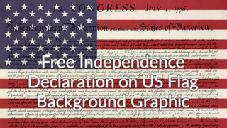 Free Independence Declaration on US Flag Background Graphic