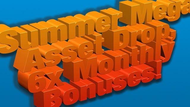 Summer Mega Asset Drop, 6x Monthly Bonuses!