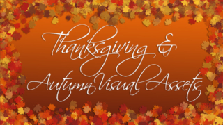 Thanksgiving & Autumn Themed Visual Assets