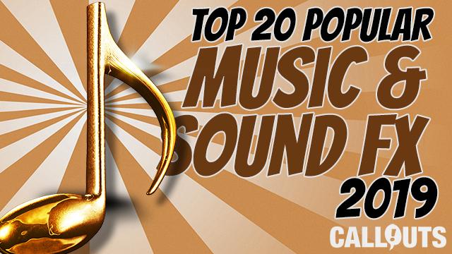 Top Twenty Popular Sound FX & Music 2019