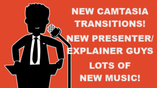 New Camtasia Transitions, Presenter Guys & Loads of Music