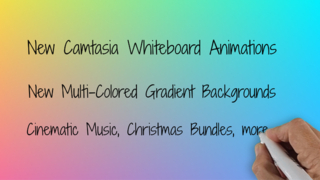 New Camtasia Whiteboard Animations, Gradient Backgrounds, Music & Christmas Bundles