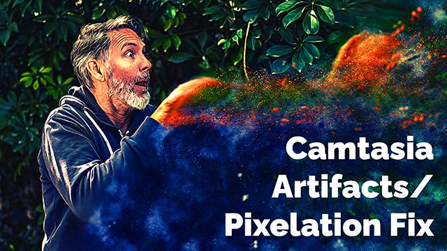 Fix Artifacts in Camtasia