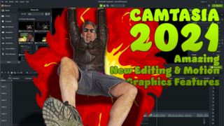 CAMTASIA 2021 – Amazing New Editing & Motion Graphics Features Overview and Review