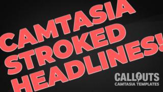 Camtasia Stroked Headlines